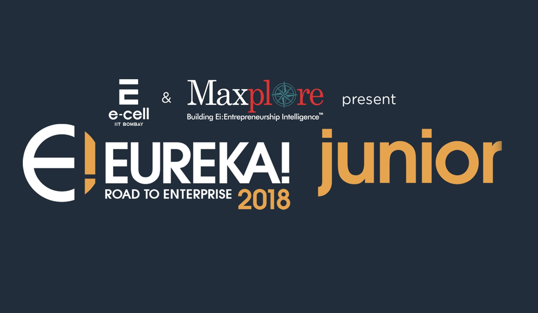 Eureka Junior'18 – Business Competition Updates conducted by IIT-B in association with Maxplore